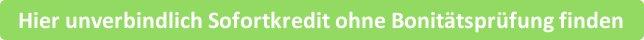 button_hier-unverbindlich-sofortkredit-ohne-bonitatsprufung-finden